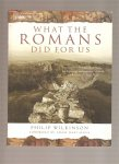What the Romans Did for Us Philip Wilkinson