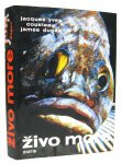 Živo more - Jacques-Yves Cousteau i James Dugan