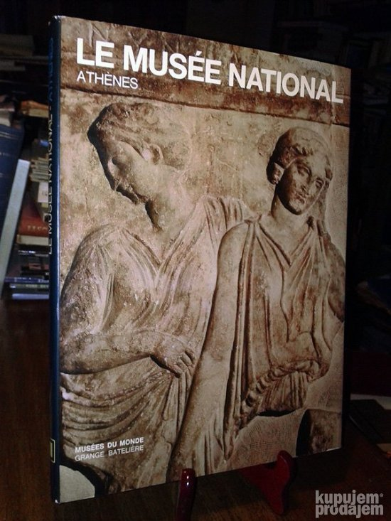 LE MUSEE NATIONAL - ATHENES (Musees du Monde)